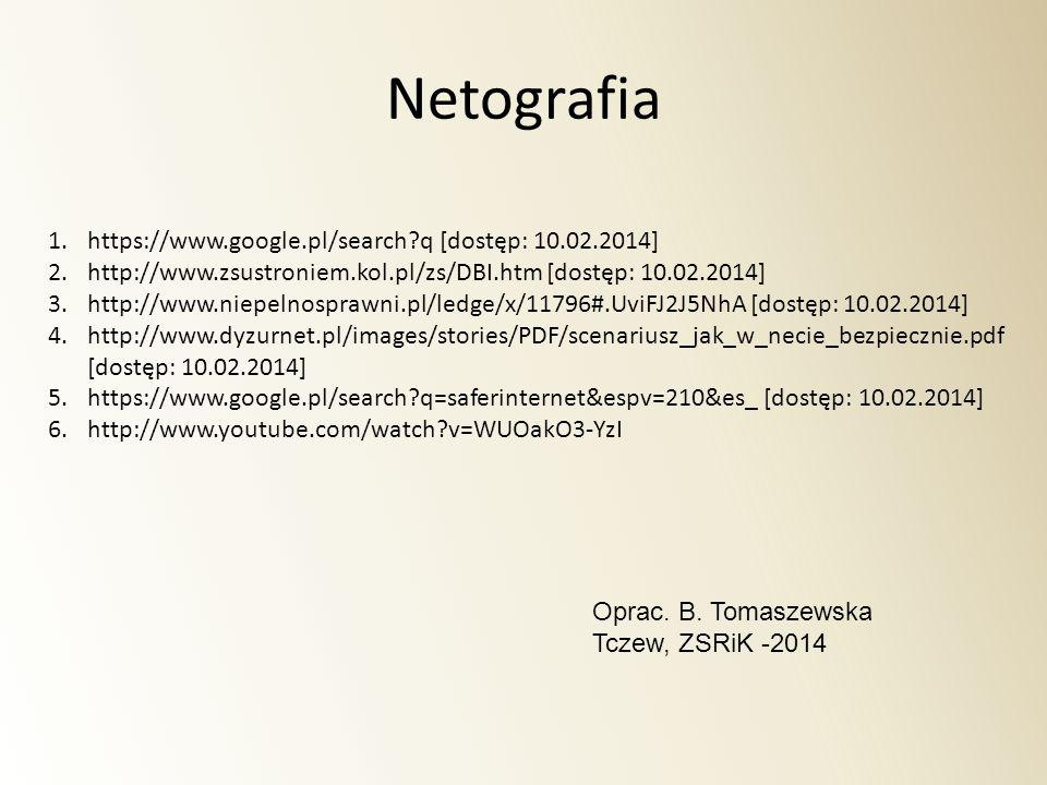 Netografia https://www.google.pl/search q [dostęp: 10.02.2014]